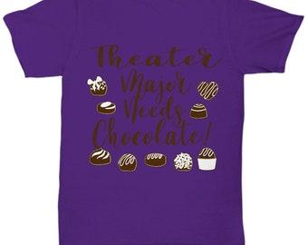 Theater Major Needs Chocolate Tshirt
