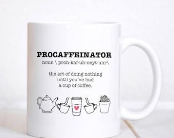 PROCAFFEINATOR Mug / Funny Mug / Gift for Coffee Lover / Caffeine / Caffeine Lover Gift / Mug / Coffee Cup / Need Coffee