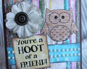 "You're A Hoot of a Friend, Owl OOAK Greeting Card Blank Inside 5"" x 5"" Handmade Greeting Card OOAK"