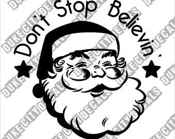 Santa Don't Stop Believing Vinyl Sticker Decal