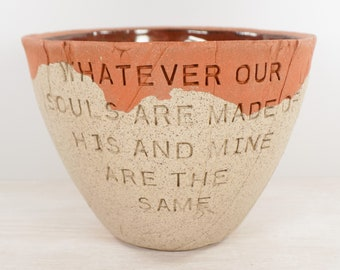 Emily Bronte - Pottery Bowl - Our Souls Are the Same - Wuthering Heights - Anniversary Gift / Wedding Gift / Literary Gift / Literary Art