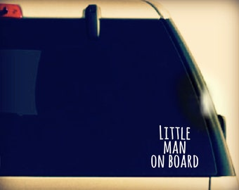 Little Man on Board, Baby on Board Decal, Baby on Board Car Decal, Baby On Board Sticker, Baby on Board vinyl car sticker, Baby on Board