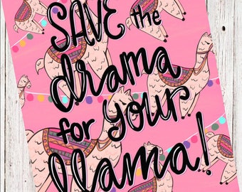 Save the Drama For Your Llama Digital File