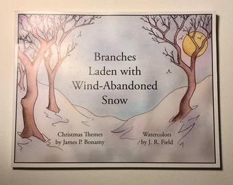 Branches Laden - Holiday Poetry by James P. Bonamy and Illustrated by J. R. Field- Signed!