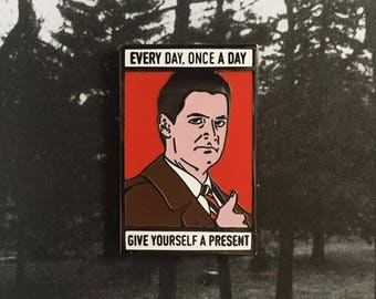 Twin Peaks Agent Dale Cooper Every Day, Once a Day Give Yourself a Present Enamel pin