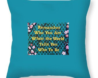 Remember Who You Are Pillow *Choose your size and color*