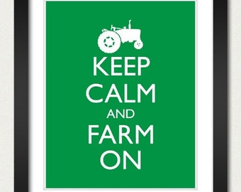 Farming - Keep Calm and Carry On Poster - Keep Calm and Farm On - Tractor - Multiple COLORS - 8x10 or 13x19 Art Print