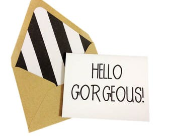 Hello Gorgeous Card // Hello Card // Thinking of You Card // Love Card // Friendship Card // Just Because Card // Blank Greeting Card