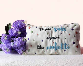 Embroidered Pouch With Quote,Throw Sass Around Makeup Bag Gift Idea,Holiday Gift,Gift For Her,Quote Bag,Toiletry Bag