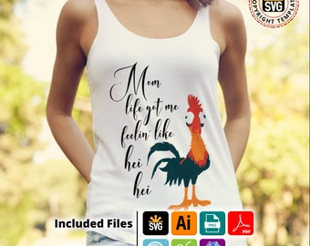 Mom life Hei Hei shirt Moana, mug, cushion, design htv design,  svg, png, pdf,Ai Eps for silhouettte cricut print and cut or HTV