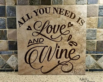 Wine Lovers Gift, All you need is love and wine, Gift for Friend, Wine Quote, Wine Lover Gift, Wine Sign