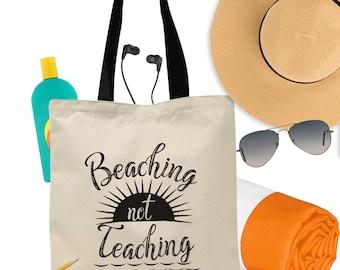 End of Year Teacher Gift, Funny Teacher Appreciation Gift Idea, Teacher Tote Bag, Gift From Class, Summer, Beaching Not Teaching, Beach Tote