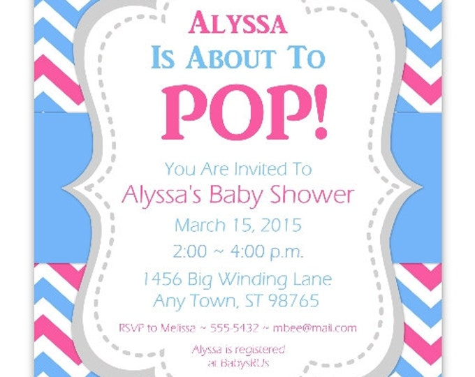 Baby Shower Invitation, She's About To Pop Invite, Blue and Pink Chevron DIY Invitations, Customized for you - 4x6 or 5x7 size - YOU print