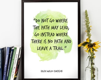 Do not go (...), Ralph Waldo Emerson, Ralph Waldo Emerson Quote, Emerson Quote Poster, Watercolor Quote, Motivational, Inspirational quote,