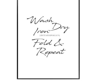 Wash dry iron ( occasionally ) laundry room print