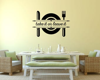 Take it or Leave it Kitchen Vinyl Wall Quote