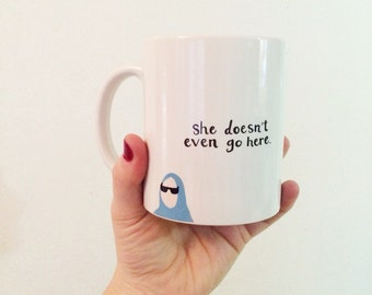 She Doesn't Even Go Here Mean Girls Damien Quote Funny Drink Coffee Latte Drink Mug Cup Illustrated Gift Womens Blue