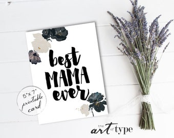 Best Mama Ever Card, Mothers Day Card INSTANT DOWNLOAD 5x7 Printable Card, Mom Birthday, Mom Cards, Floral Watercolor Card, Roses, DIY Card
