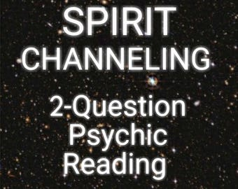 Spirit Channeling: 2-Question Psychic Reading