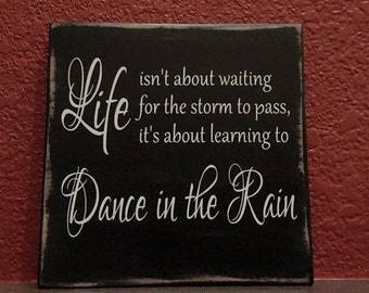 "Dance in the Rain Wood Sign 8""x8"" or 10""x12"""