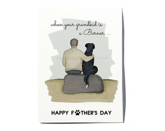 Beautiful Father's Day card for Granfather of Bernese Mountain Dog; Berner Grandpa card