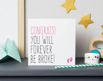 Funny new baby boy baby girl card, Pregnancy card for expecting mum, Forever be broke