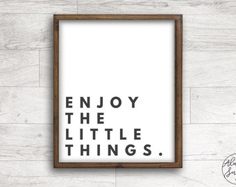 Enjoy the Little Things, Quote printable, Calligraphy, Farmhouse Print, Home Decor Printable - INSTANT DOWNLOAD - 8x10, 5x7