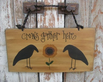 Primitive Crows Gather Here Sign with Sunflower GCC4898