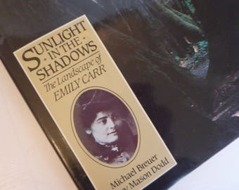 Sunlight in the Shadows ~ Emily Carr