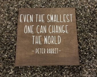 Even the smallest one can change the world, nursery decor, Peter rabbit quote, baby shower gift