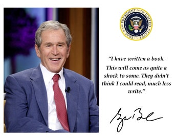 President George W. Bush's Autobiography Quote With Facsimile Autograph - 8X10 or 11X14 Photo (PQ-003)