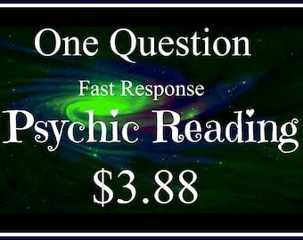 Psychic Reading-Fast Response-One Question-One Response-Low Cost- Introductory Special