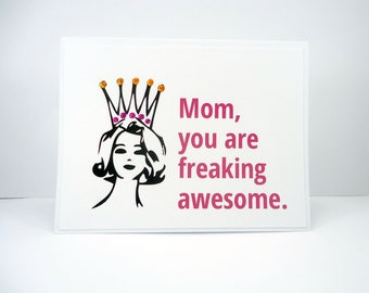 Funny Mother's Day Card, Freaking Awesome, happy Mother's day, Queen for a day, Crown, Card for Mom, Mothering Sunday, Celebrate Mother
