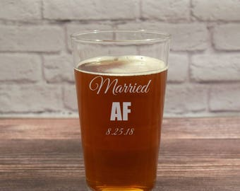 Married AF, Married AF Glassware, Married AF Beer Glass, Marriage Gift, Married Glasses, Married af Pint Glass, Married af Glasses