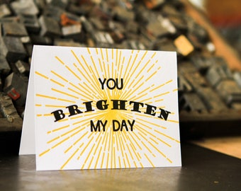 You Brighten My Day, letterpress greeting card