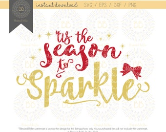 Tis the Season to Sparkle SVG, Girl Christmas SVG, Christmas Bow svg, eps, dxf, png file, Silhouette, Cricut