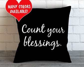 Count Your Blessings, Blessed Quote Pillows, Christian Gifts, Blessings Quote Pillow, Christian Pillows, Blessings Pillow, Bless Pillow Case