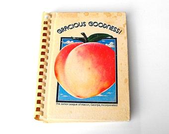 1981 Georgia Peach Cookbook - Gracious Goodness Junior League College of Macon Retro 1980's State University Favorite Recipes Culinary Guide