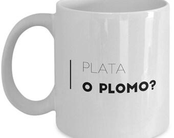 """Pablo Escobar Coffee Mug: """"Plata o Plomo"""" - 11 oz Ceramic Espresso/Tea/Coffee Mug No. 2"""