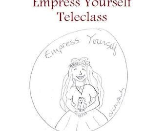 Empress Yourself Teleclass Recording - self-development class using the tarot archetype of the Empress