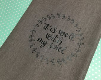"""Southern Kitchen Towel, """"It is well with my soul"""" tea towel, Faith, Christian Living"""