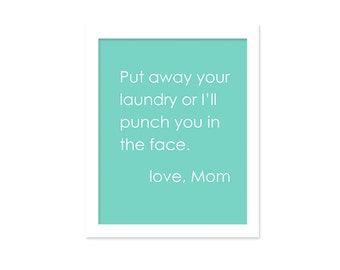Funny Put Away Laundry Room Sign Print  I'll Punch You in the Face Cheeky Art Laundry Poster Print Mothers Day Funny Laundry Aqua Blue