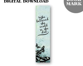 Printable Bookmark. Butterfly Bookmark. Instant Download Bookmark. Printable Gift Ideas. She believed she could so she did. Bookmark Gifts.