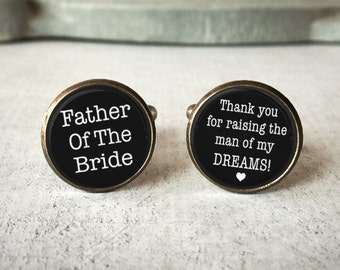 Wedding Cuff Links for Groom, Thank You For Raising The Man Of My Dreams, Father Of The Bride Cufflinks,  Silver or Brass