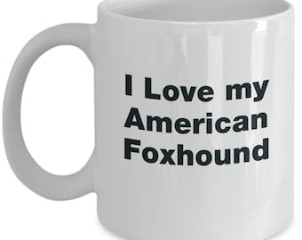American foxhound gifts - i love my dog - mug gift mom dad