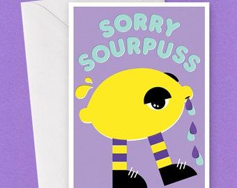 Sorry Sourpuss Card