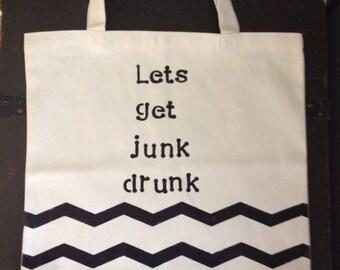 Tote Bag- Lets Get Junk Drunk