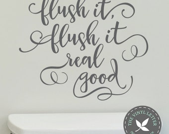 Flush it Flush it Real Good | Vinyl Wall Home Decor Bathroom Decal Sticker