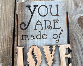 You Are Made of Love Mixed Media Wall Hanging