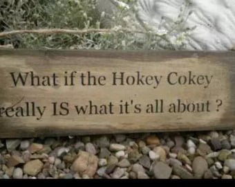 Handmade Wooden Shabby Chic Rustic Sign What If The Hokey Cokey Is What It's All About  Great Gift